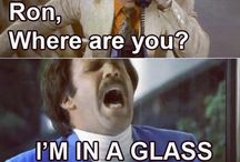 Anchorman / Because it's the best movie.