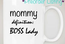 """Coffee Mugs with our Original Quotes / """"Mommy Definition: BOSS Lady"""""""