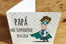Día del padre / Para esos superhéroes caseros, que nos dan un empujón cada día aunque nosotros no nos demos cuenta. Esto es para ellos