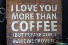 Caffeine! Love it! / by Maggie Schnur