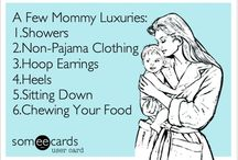 Moms deserve a good laugh / If motherhood is driving you crazy, here are a few things to make you smile.