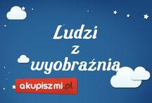 Akupiszmi.pl ♡ ludzi z wyobraźnią / Osoby twórcze, to osoby myślące, szczęśliwe, aktywne, kreujące świat! Inspiruj dzieci do twórczej zabawy razem z rówieśnikami lub z rodzicami!