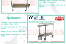 Hospital Dressing Trolley / We present Dressing Trolley which is fabricated using quality raw material such as ms steel pipe, stainless steel pipe and aluminum.