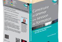 """Mon premier livre / Il s'agit de l'ouvrage """"Construire et animer une session de formation"""", paru en juillet 2014 chez DUNOD (EAN 9782100707065)"""