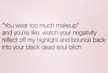 Makeup quotes n jokes