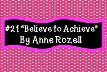 #21 Believe to Achieve by Anne Rozell