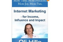 """""""Internet Marketing for Income, Influence and Income"""" by Oli HiIle"""