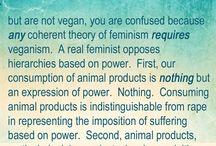 Vegan Feminist / by She loves me not...