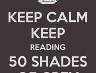 50 Shades of Grey!!!  / by Meghan Ringo