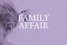 family affair / by Left on Houston