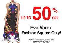 Summer Sale 50% Off Eva Varro Sherman Oaks Store Only! / Summer Sale 50% Off Eva Varro Sherman Oaks Store Only! Westfield Fashion Square, Sherman Oaks, 14006 Riverside Dr., Suite 76, Sherman Oaks, CA  91423 818-380-0011