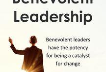Benevolent Leadership / #BenevolentLeadership #BenevolentCapitalism #ConsciousLeadership #BusinessDoneDifferent #Leadership #Business