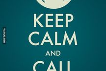 Keep Calm And... / by Michelle