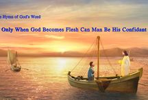 """The Hymn of God's Word """"Only When God Becomes Flesh Can Man Be His Confidant"""""""