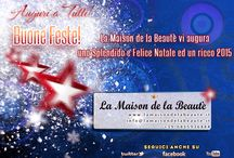 Buon Natale e Felice Anno Nuovo / La Maison de la Beautè augura a Tutte Voi uno splendido e felice Natale ed un ricco 2015