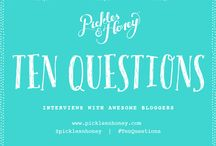 10 Questions Interviews / with Awesome Bloggers | #TenQuestions @picklesnhoney