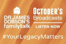 October 2016 Broadcasts / Listen to Dr. James Dobson and an assortment of guests on his daily radio broadcast.