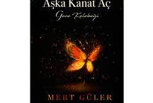 """Aşka Kanat Aç Kitap / Mert Güler'in ikinci kitabı """"Aşka Kanat Aç Gece Kelebeği"""" sözleri"""