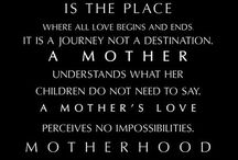 MOTHERHOOD - My Biggest Accomplishment In My Life <3 I'll Love You Forever / by Sheri Helmer