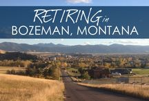 Retiring in Bozeman Montana / According to many national publications, Bozeman Montana is one of the best places in the nation to retire in.  We have to agree!