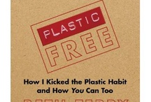 Inspiration to be Plastic Free! / A million reasons to live a plastic-free life.
