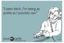 E Cards / Add some sass to your life with E cards!!!