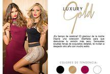 Luxury Gold / ¡Es tiempo de celebrar! El glamour de la noche inspira una colección diseñada para que descubras tu versión más sexy. Sensuales siluetas llenas de exquisitos detalles, te invitan a despedir otro año con mucho estilo.
