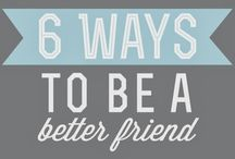 2015 Vision - Be a Better Friend / Goal: Value the friendships that I have, while exploring new friendships / by Amanda Haggerty