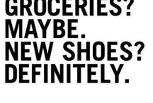 NEVER enough SHOES!! / by Lisa Armstrong