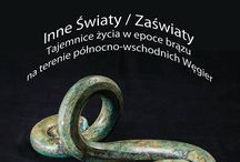 Inne światy / Zaświaty / Wystawa czasowa z Węgier, przygotowana wspólnie z Herman Ottó Múzeum // Temporary exhibition from Hungary, developed in cooperation with Herman Ottó Múzeum