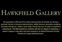 Hawkfield Gallery / Hawkfield Gallery specializes in 20th and 21st century American and European fine art and folk art, having a particular interest in American impressionism, wildlife bronzes, decorative songbirds, and shore bird decoys. The art gallery is located on Massac