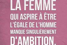 La Femme qui aspire a être l'égale de l'homme manque cruellement d'ambition