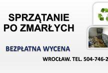 Wrocław, sprzątanie po zgonie,cena, tel. 504-746-203, Opróżnianie mieszkania po zmarłym, dezynfekcja / Sprzątanie mieszkań po osobach zmarłych. tel. 504-746-203. Dezynfekcja miejsca po zgodnie. Kompleksowa usługa: Opróżnianie mieszkań po osobie zmarłej wywóz wyposażenia, starych mebli rzeczy, śmieci. Utylizacja i odbiór starych mebli,  opróżnienie lokalu.Dezynfekcja po śmierci osoby w pomieszczeniu. Usuwanie brzydkiego zapachu. Cennik do uzgodnienia. Wrocław, Oleśnica, Trzebnica, Strzelin, Strzegom, Legnica, Środa Śląska, Bielany Wrocławskie, Oława.