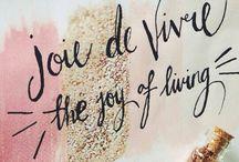 Joie de Vivre / Exuberant Enjoyment of Life