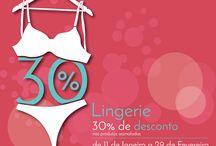 Descontos / 30% de desconto em Lingerie (nos produtos assinalados, de 11 de Janeiro a 29 de Fevereiro)