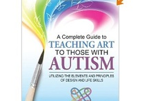 Art and Autism / Educating the Special Child / by Laurie P Cotros