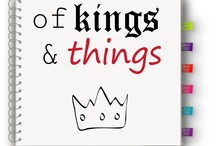 Of kings and things... / by Chris Dwerry