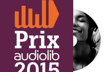 Prix Audiolib 2015 / Tout sur le Prix Audiolib, édition 2015 !