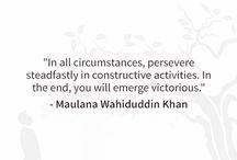 Quotes from Maulana Wahiduddin Khan / Quotes from Maulana Wahiduddun Khan's articles for Soulveda.