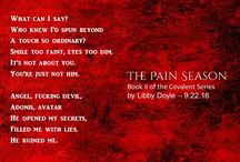 The Pain Season: Book II of the Covalent Series / An erotic urban fantasy by Libby Doyle. Coming Autumn 2016.