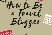Travel: Blogging Tips / Want to start a travel blog? Tips on how to get started and make it a success.