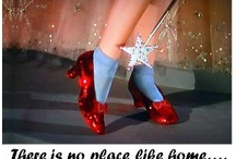"Click Three Times...There's No Place like Home / The Ruby Slippers Principle: ""You've always had it, my dear."" / by Marie B"