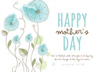 Holidays - Mom's Day / by Julie Wright-Cadotte