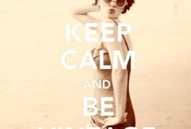 Keep Calm ... / by Ida Eklund
