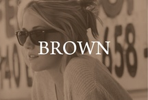brown / by Left on Houston