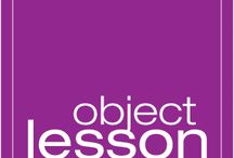 Object lessons / by Rebecca Jacobs