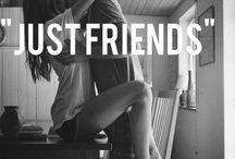 Just Friends ?