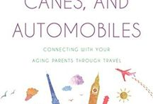 Planes, Canes, and Automobiles: Connecting with Your Aging Parents through Travel / This board is dedicated to my soon-to-be-released debut book (publishes 10/6/15)!