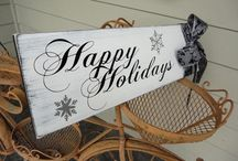 Holiday Signs / by Our Hobby To Your Home & Wedding
