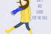 deštivé dny jsou dobré pro duši.
